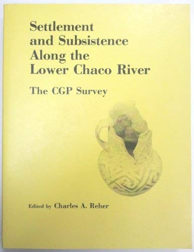 Settlement and Subsistence along the Lower Chaco River: The CGP Survey Archeological Report of the ...