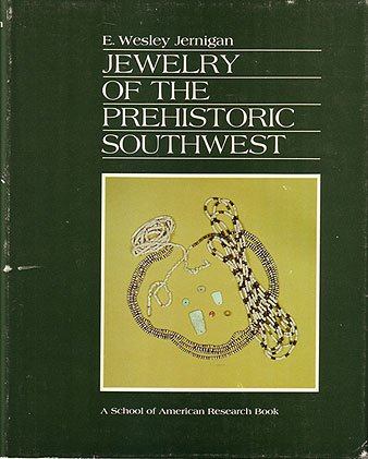 JEWELRY OF THE PREHISTORIC SOUTHWEST.: Jernigan, E. Wesley.