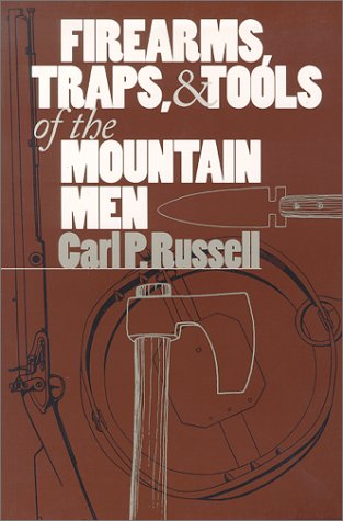 9780826304650: Firearms, Traps, and Tools of the Mountain Men