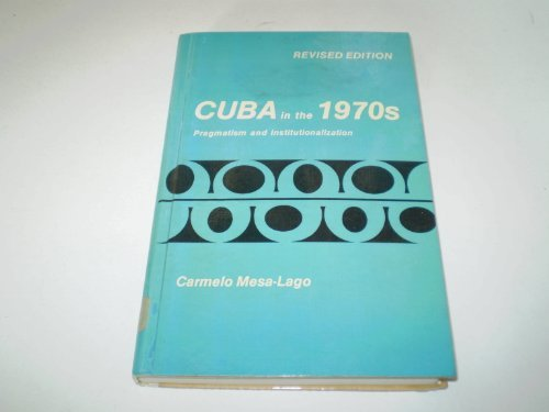 9780826304711: Cuba in the 1970s: Pragmatism and Institutionalization
