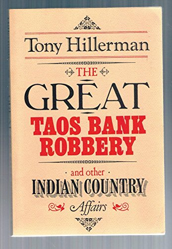 The Great Taos Band Robbery and other Indian Cojuntry Affairs: Hillerman, Tony