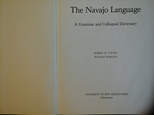 9780826305367: The Navajo Language: A Grammar and Colloquial Dictionary [Hardcover] by Young...