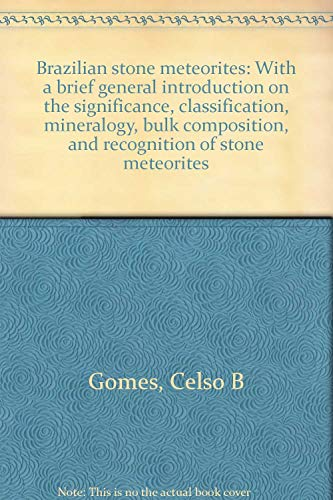 9780826305435: Brazilian stone meteorites: With a brief, general introduction on the significance, classification, mineralogy, bulk composition, and recognition of stone meteorites