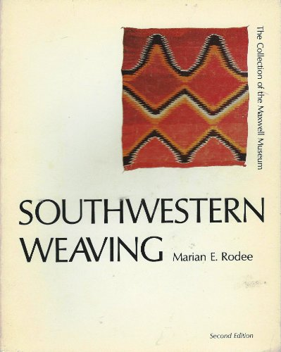 Southwestern Weaving: Rodes, Marian E.