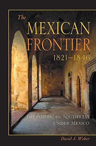 9780826306036: The Mexican Frontier, 1821-1846: The American Southwest Under Mexico (Histories of the American Frontier Series)