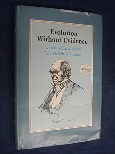 9780826306098: Evolution without evidence: Charles Darwin and The origin of species