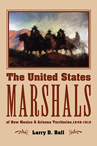9780826306173: The United States Marshals of New Mexico and Arizona Territories, 1846-1912