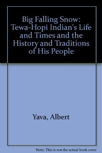 9780826306241: Big Falling Snow: A Tewa-Hopi Indian's Life and Times and the History and Traditions of His People