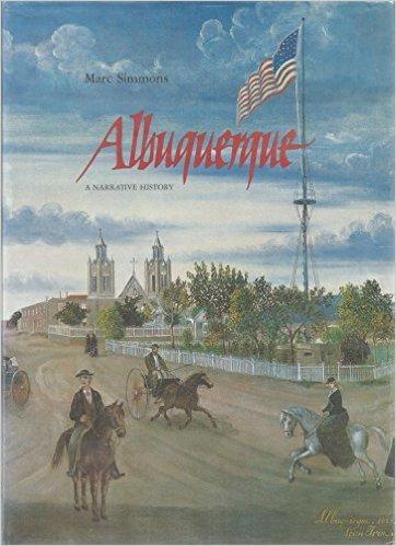 Albuquerque: A Narrative History,SIGNED: Simmons, Marc