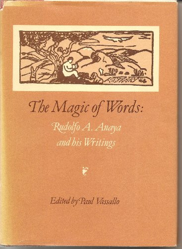 9780826306340: Magic of Words: Rudolfo Anaya and His Writings