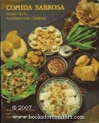 Comida Sabrosa: Home-Style Southwestern Cooking: Sanchez, Irene Barraza and Yund, Gloria Sanchez