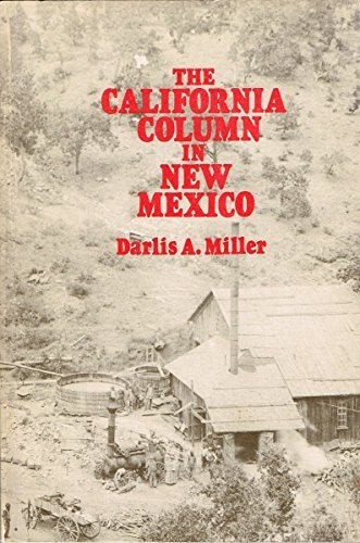 9780826306388: The California Column in New Mexico (Historical Society of New Mexico Publica)