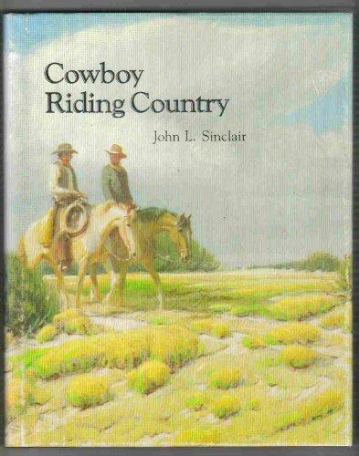 Cowboy Riding Country: Sinclair, John L.