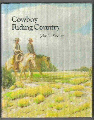 Cowboy Riding Country.: Sinclair, John L.; Delavy, Edmond (illustrated).
