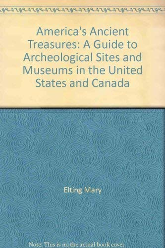 9780826306517: America's Ancient Treasures: A Guide to Archeological Sites and Museums in the United States and Canada