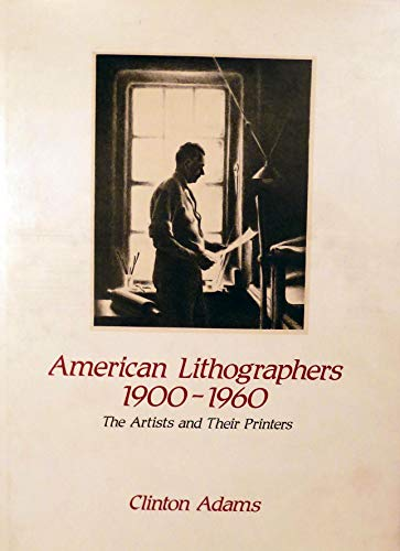 American Lithographers 1900-1960: The Artists and Their Printers