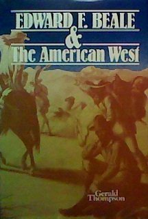 Edward F. Beale & the American West: Thompson, Gerald