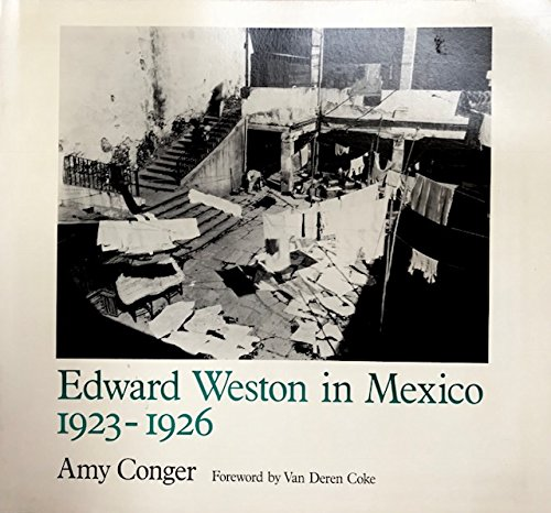 Edward Weston in Mexico, 1923-1926 (9780826306661) by Amy Conger; Edward Weston