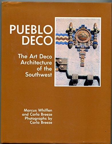Pueblo Deco; the Art deco Architecture of the Southwest: Whiffen, Marcus and Carla Breeze