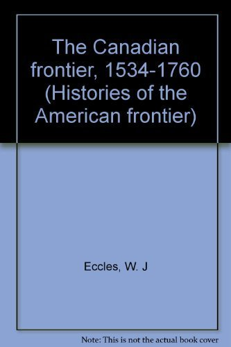 9780826307057: The Canadian frontier, 1534-1760 (Histories of the American frontier)