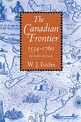 9780826307064: The Canadian Frontier, 1534-1760 (Histories of the American Frontier)