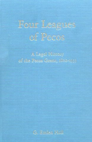 9780826307101: Four Leagues of Pecos: A Legal History of the Pecos Grant, 1800-1933 (New Mexico Land Grant Series)