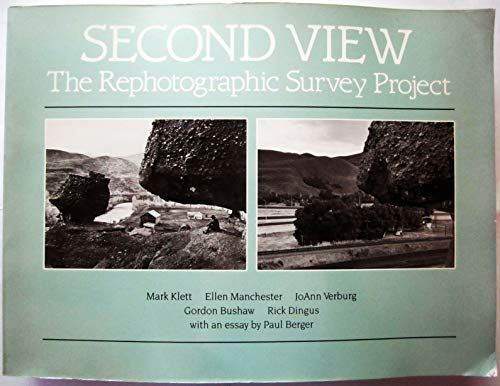 Second View: The Rephotographic Survey Project: Klett, Mark; Manchester, Ellen; Verburg, JoAnn; ...