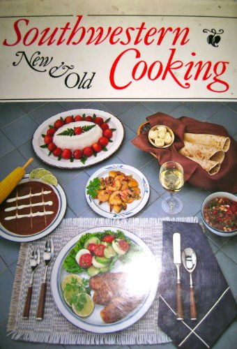9780826307880: Southwestern cooking: New & old