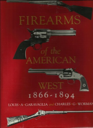 Firearms of The American West 1866 - 1894