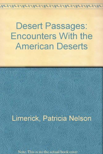 Desert Passages: Encounters With the American Deserts: Limerick, Patricia Nelson