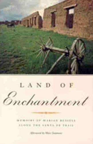 LAND OF ENCHANTMENT, Memoirs of Marian Russell Along the Santa Fe Trail