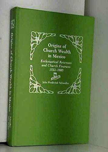 9780826308139: Origins of church wealth in Mexico: Ecclesiastical revenues and church finances, 1523-1600
