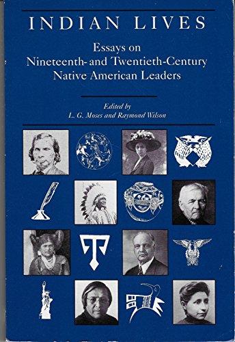 9780826308153: Indian Lives: Essays on Nineteenth- And Twentieth-Century Native American Leaders