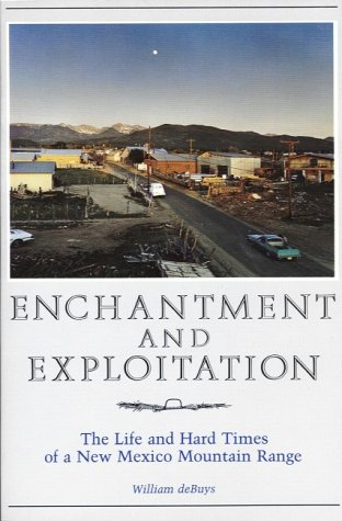 9780826308207: Enchantment and Exploitation: The Life and Hard Times of a New Mexico Mountain Range