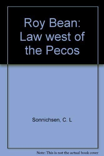 9780826308467: Roy Bean: Law West of the Pecos