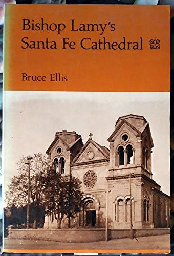 9780826308504: Bishop Lamy's Santa Fe Cathedral