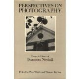 Perspectives on Photography: Essays in Honor of Beaumont Newhall: Walch, Peter; Barrow, Thomas