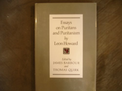 Essays on Puritans and Puritanism: Howard, Leon; Barbour,