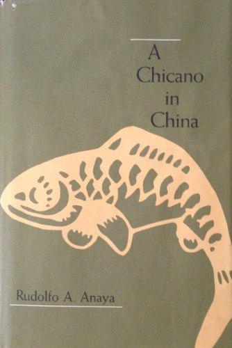 A Chicano in China: Anaya, Rudolfo A.