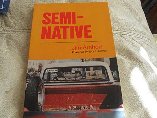 Semi-Native [SIGNED]: Arnholz, Jim /