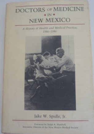 9780826309099: Doctors of Medicine in New Mexico: A History of Health and Medical Practice, 1886-1986