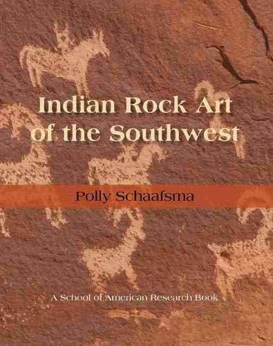 Indian Rock Art of the Southwest (School: Polly Schaafsma