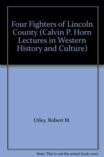 9780826309211: Four Fighters of Lincoln County (Calvin P. Horn Lectures in Western History and Culture)