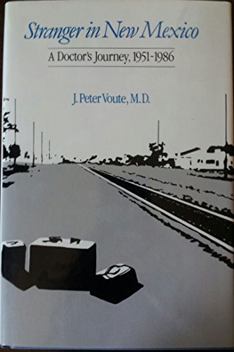 Stranger in New Mexico: A Doctor's Journey, 1951-1986 (Historical Society of New Mexico): ...
