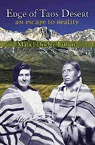 Edge of Taos Desert - An Escape: Mabel Dodge Luhan