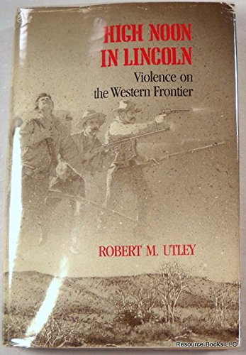9780826309815: High Noon in Lincoln: Violence on the Western Frontier