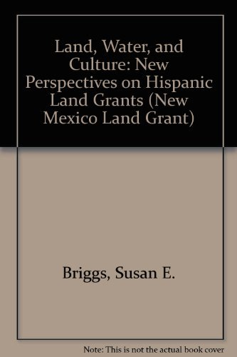 9780826309891: Land, Water, and Culture: New Perspectives on Hispanic Land Grants (New Mexico Land Grant)