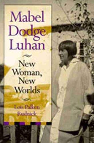 9780826309952: Mabel Dodge Luhan: New Woman, New Worlds