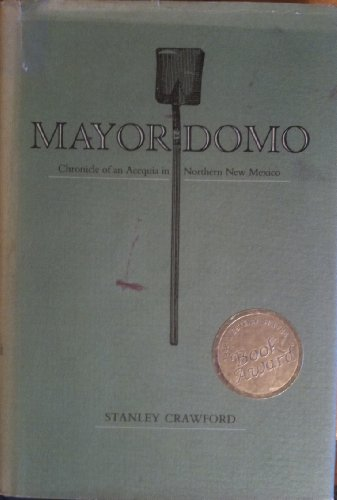 Mayordomo: Chronicle of an Acequia in Northern New Mexico: Crawford, Stanley