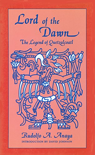 Lord of the Dawn: The Legend of: Anaya, Rudolfo A.